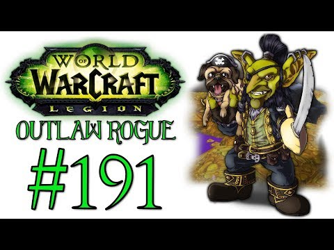 World Of Warcraft: Legion - Outlaw Rogue | Let's Play Ep.191 | The Wrench's Readings [Wretch Plays]