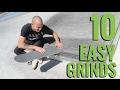 10 EASY SKATEBOARD GRINDS!