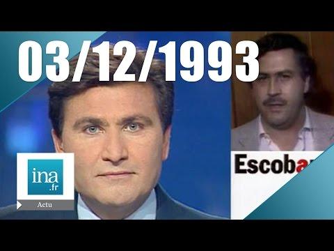 20 France 2 du 3 décembre 1993 - Pablo Escobar est mort | Archive INA