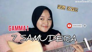 Gamma 1 - 7 Samudera [FULL COVER] by ameliadl12