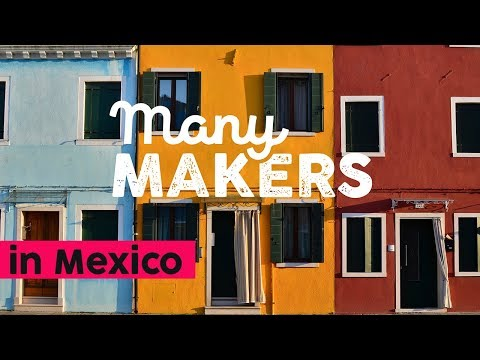 Many Makers in Mexico