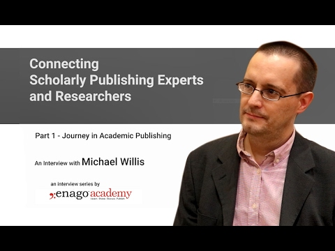 Journey in Academic Publishing - An Interview with Michael Willis : Part 1