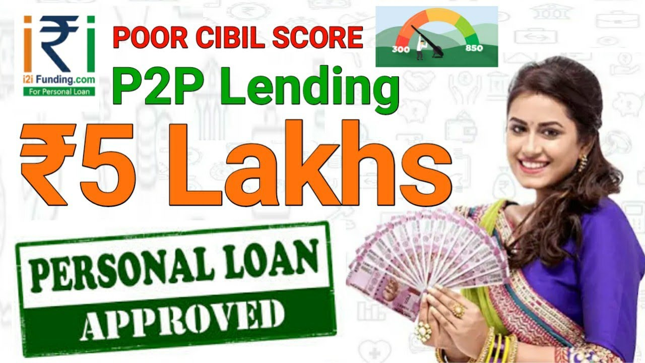 Peer to Peer Lending | Get ₹5 Lakh personal loan | Poor CIBIL SCORE Get a Loan hindi.. - YouTube