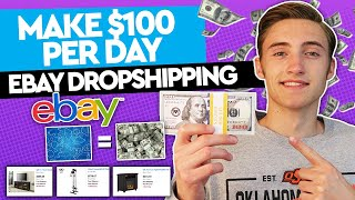 How To Make $100 Per Day With Ebay Dropshipping 2019 (Full Blueprint)