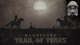 Magnetude - Trail of Tears