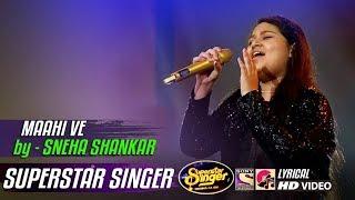 MAAHI VE - SNEHA SHANKAR - NEHA KAKKAR - SUPERSTAR SINGER 2019