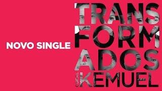 SINGLE TRANSFORMADOS - CORAL KEMUEL OFICIAL