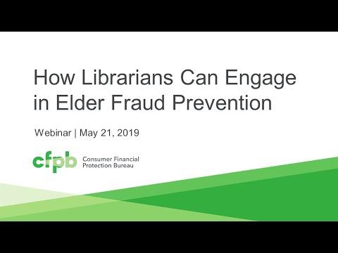 Webinar: How Librarians Can Engage In Elder Fraud Prevention — Consumerfinance.gov