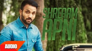 Shreaam Apni - Full Audio Song | Dilpreet Dhillon | Punjabi Romantic Songs 2016 | Speed Records