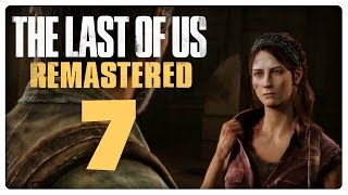 Let's Play THE LAST OF US REMASTERED Part 7: Ein trauriges Schicksal