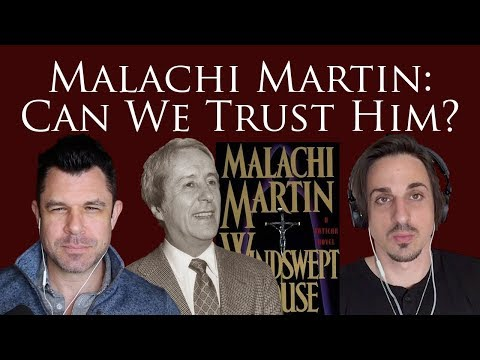 Malachi Martin: Can We Trust Him (Plus Sedevacantism)