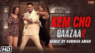 Kem Cho | Baazaar | Tanishk Bagchi | Ikka | Dance by Kunwar Amar | Latest Song 2018