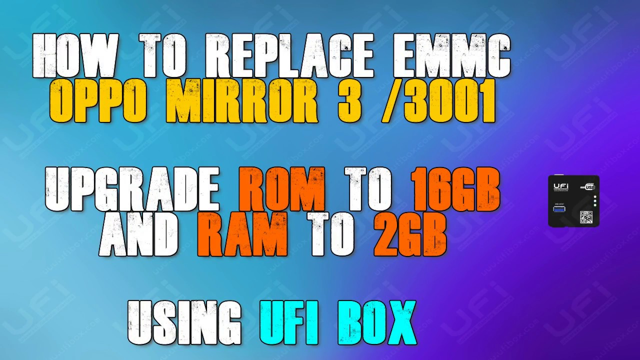 How To Replace Emmc Oppo Mirror 3 3001 To 16gb And Ram To 2gb Using