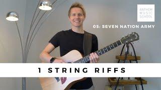 Easy 1 String Guitar Riffs   05   Seven Nation Army
