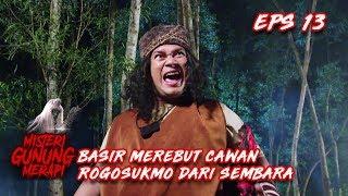 Download Video Atas Perintah Mak Lampir! Basir Merebut Cawan Rogosukmo Dari Sembara - Misteri Gunung Merapi Eps 13 MP3 3GP MP4