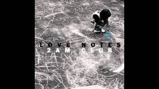 Watch 2am Club Love Notes video