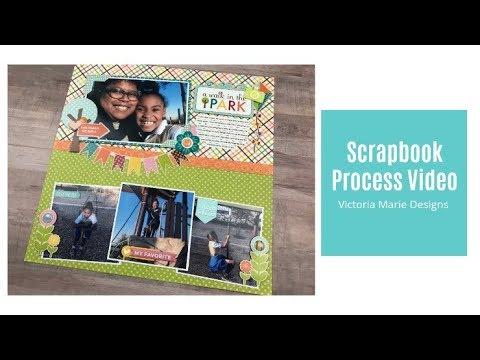 Scrapbook Process Video A Walk in the Park - YouTube