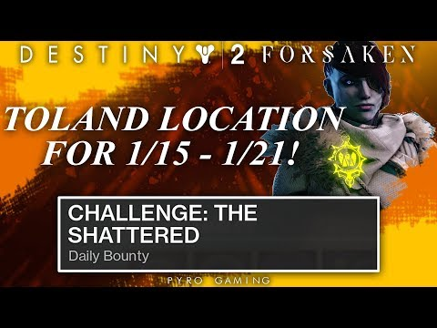 Destiny 2: Toland Location For Jan. 15 - Jan. 21! (Challenge: The Shattered Bounty Guide)
