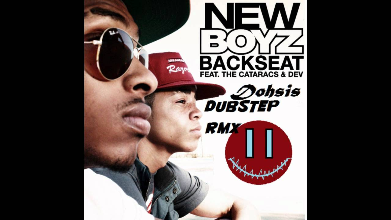 New Boyz - Backseat (DUBSTEP Remix by Dohsis!!) - YouTube
