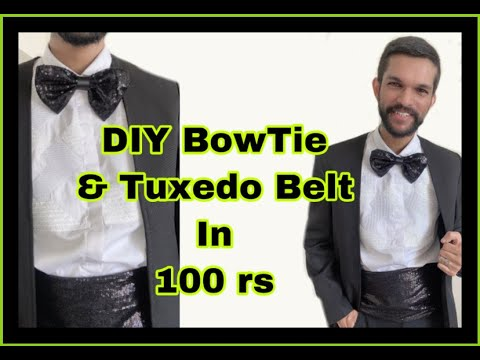 DIY BowTie and Tuxedo Belt under 100 INR | DIY | Fashion