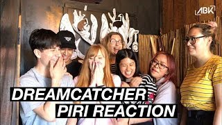 DREAMCATCHER (드림캐쳐) - PIRI MV REACTION by ABK Crew from Australia