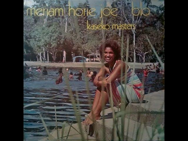 Kaseko Masters_Meriam Hori Joe Blo (Album) 1977