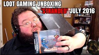 STRANDED LOOT GAMING UNBOXING - JULY 2016