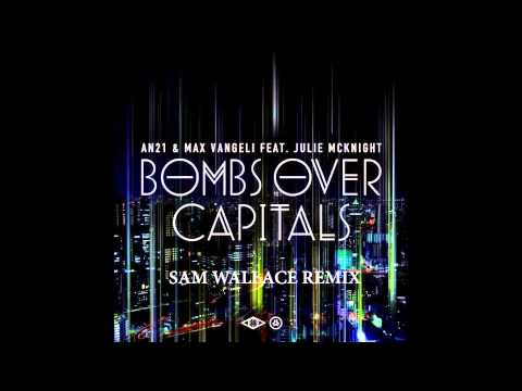 AN21 & Max Vangeli - Bombs Over Capitals (Sam Wallace Remix) [FREE DOWNLOAD]