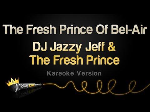 DJ Jazzy Jeff & The Fresh Prince - The Fresh Prince Of Bel-Air (Karaoke Version)