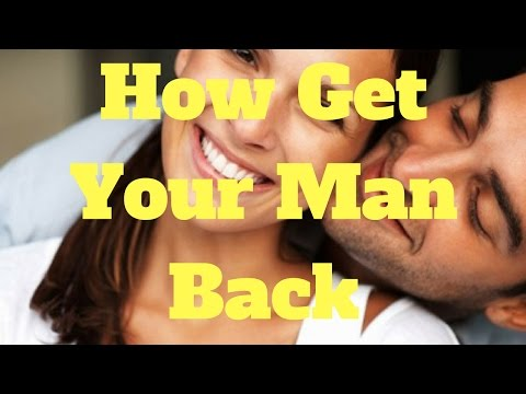 how get your man back