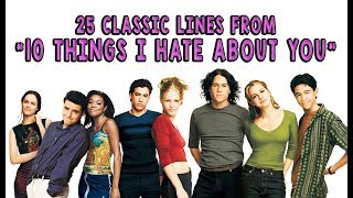 "25 Classic Lines From ""10 Things I Hate About You"""