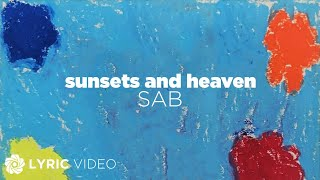 Sunsets and Heaven - SAB (Lyrics)
