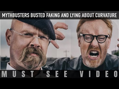 Mythbusters BUSTED faking and lying about curvature - FLAT EARTH