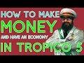 How To Make Money in Tropico 5 (Economy Tips)