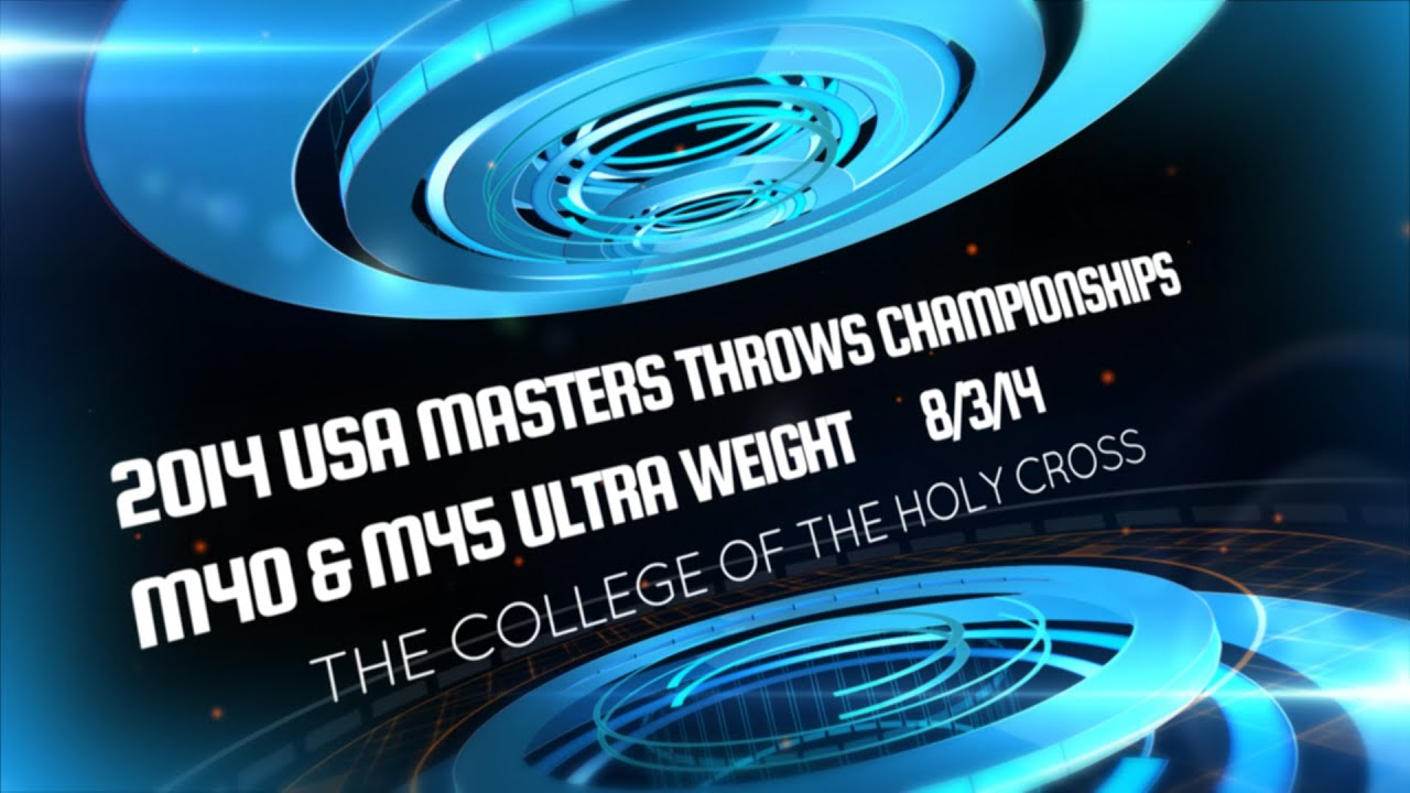 2014 USA Masters Track & Field Ultra Weight Competition M40 M45 USATF