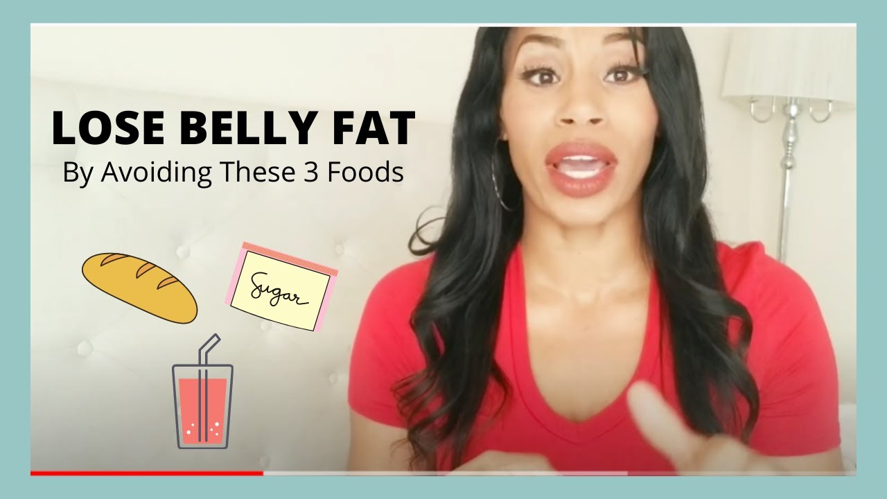 3 Foods to Avoid To Lose Belly Fat