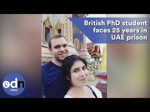 British PhD student faces 25 years in UAE prison