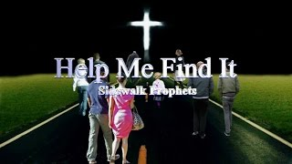 Help Me Find It Sidewalk Prophets lyrics