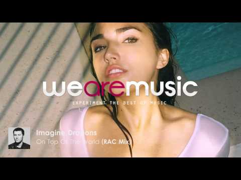 Imagine Dragons - On Top Of The World (RAC Mix)