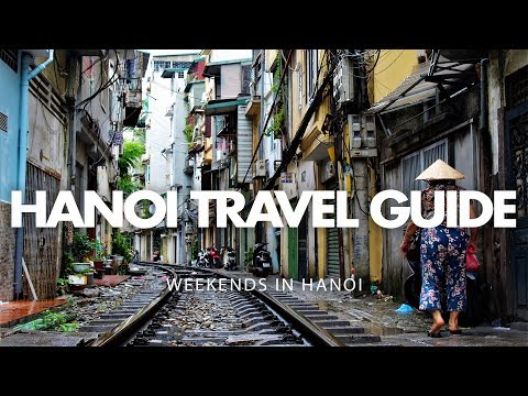 Hanoi Travel Guide - Weekends in Hanoi