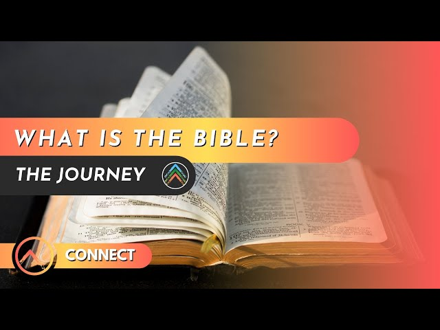 Connect - What is the Bible?