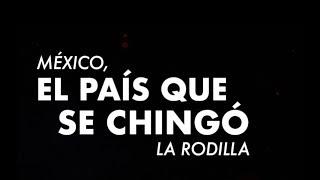 DOCUMENTAL: MÉXICO, EL PAÍS QUE SE CHINGÓ LA RODILLA |JUANFUTBOL