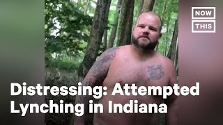 Attempted Lynching And Car Attack In Indiana | Nowthis