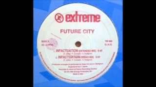 FUTURE CITY - INFACTUATION (Club Mix) 1994