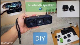 DIY LOA BLUETOOTH 20W TỪ VỎ LOA CŨ🔊 (ANKER SoundCore Select 2 old speaker box) -BXQuyen-