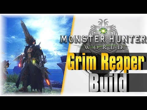 Grim Reaper Build!   Monster Hunter World  #25   [Unkillable] pt 1