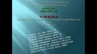Plombier Paris 15 tel  0 800 300 108 ou le 01 40 46 03 54.(, 2012-09-14T06:16:36.000Z)