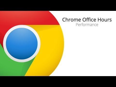 Chrome Office Hours: Performance