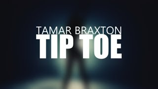Tip Toe - Tamar Braxton (Lyric Video)