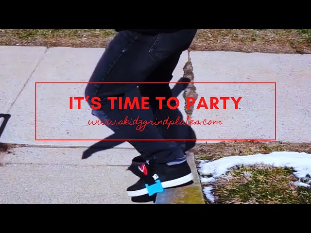 It's time to Party - Skidz GrindPlates